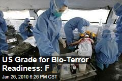 US Grade for Bio-Terror Readiness: F
