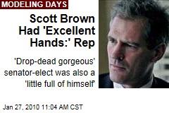 Scott Brown Had 'Excellent Hands:' Rep
