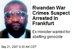 Rwandan War Crimes Suspect Arrested In Frankfurt