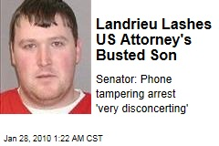 Landrieu Lashes US Attorney's Busted Son