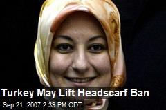 Turkey May Lift Headscarf Ban