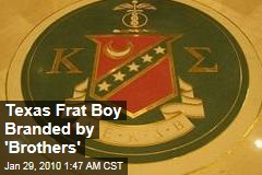 Texas Frat Boy Branded by 'Brothers'