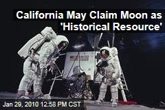 California May Claim Moon as 'Historical Resource'