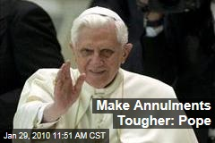 Make Annulments Tougher: Pope