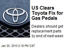 US Clears Toyota Fix for Gas Pedals