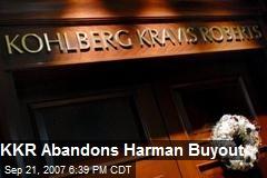 KKR Abandons Harman Buyout