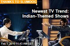 Newest TV Trend: Indian-Themed Shows