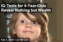 IQ Tests for 4-Year-Olds Reveal Nothing but Wealth