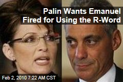 Palin Wants Emanuel Fired for Using the R-Word