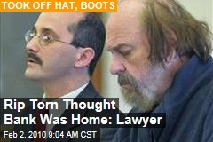 Rip Torn Thought Bank Was Home: Lawyer