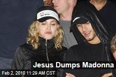 Jesus Dumps Madonna