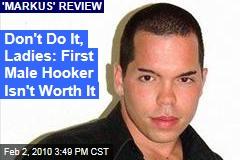 Don't Do It, Ladies: First Male Hooker Isn't Worth It