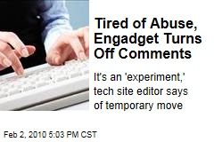 Tired of Abuse, Engadget Turns Off Comments