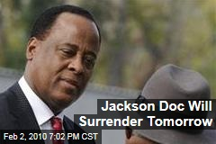 Jackson Doc Will Surrender Tomorrow