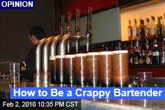 How to Be a Crappy Bartender