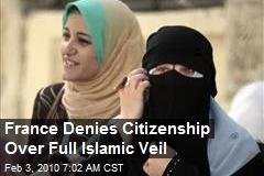 France Denies Citizenship Over Full Islamic Veil