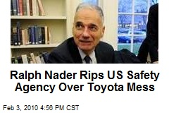Ralph Nader Rips US Safety Agency Over Toyota Mess