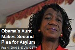 Obama's Aunt Makes Second Plea for Asylum
