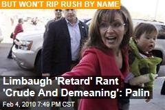Limbaugh 'Retard' Rant 'Crude And Demeaning': Palin