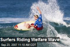 Surfers Riding Welfare Wave