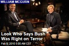 Look Who Says Bush Was Right on Terror