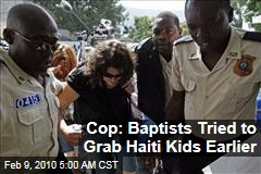 Cop: Baptists Tried to Grab Haiti Kids Earlier