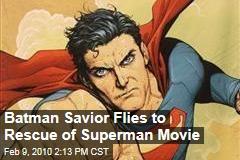 Batman Savior Flies to Rescue of Superman Movie