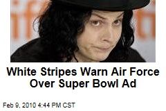 White Stripes Warn Air Force Over Super Bowl Ad