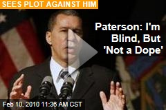 Paterson: I'm Blind, But 'Not a Dope'