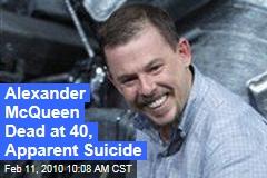 Alexander McQueen Dead at 40, Apparent Suicide