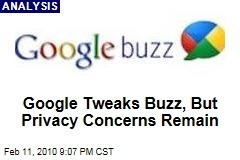Google Tweaks Buzz, But Privacy Concerns Remain