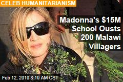 Madonna's $15M School Ousts 200 Malawi Villagers