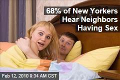 68% of New Yorkers Hear Neighbors Having Sex