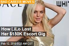 How LiLo Lost Her $150K Escort Gig