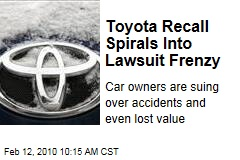 Toyota Recall Spirals Into Lawsuit Frenzy