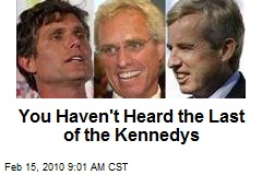 You Haven't Heard the Last of the Kennedys