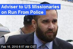 Adviser to US Missionaries on Run From Police