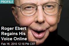 Roger Ebert Regains His Voice Online