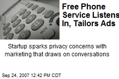 Free Phone Service Listens In, Tailors Ads
