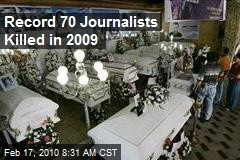 Record 70 Journalists Killed in 2009