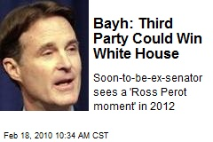 Bayh: Third Party Could Win White House