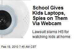 School Gives Kids Laptops, Spies on Them Via Webcam