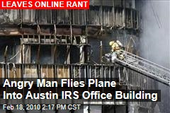 Angry Man Flies Plane Into Austin IRS Office Building