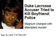 Duke Lacrosse Accuser Tried to Kill Boyfriend: Police