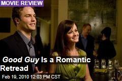 Good Guy Is a Romantic Retread