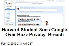 Harvard Student Sues Google Over Buzz Privacy Breach