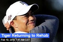 Tiger Returning to Rehab