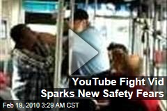 YouTube Fight Vid Sparks New Safety Fears