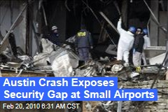 Austin Crash Exposes Security Gap at Small Airports