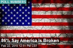 86% Say America Is Broken